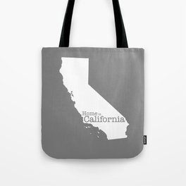 Home is California - state outline in gray Tote Bag