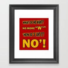 WHAT DO WE WANT? Framed Art Print