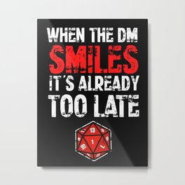 When the Dungeon Master smiles... Metal Print