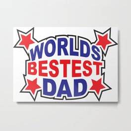 World's Bestest Dad Metal Print
