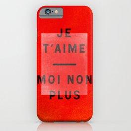 Je t'aime...moi non plus iPhone Case