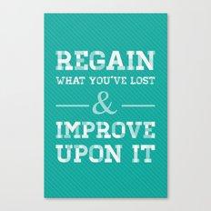 Regain What You've Lost Canvas Print