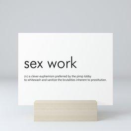 Sex Work Definition Mini Art Print