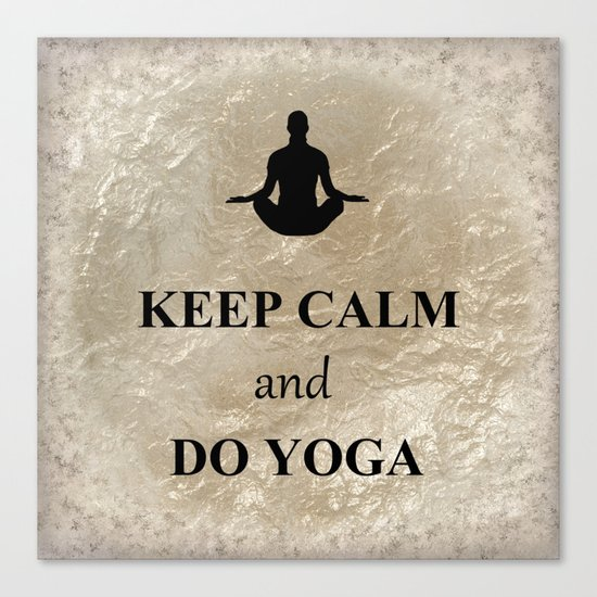 Keep Calm and Do Yoga Canvas Print