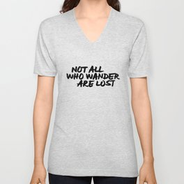 'Not All Who Wander Are Lost' Quote Hand Letter Type Word Black & White Unisex V-Neck