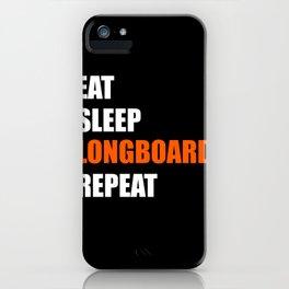 Eat Sleep Longboard Repeat iPhone Case