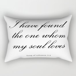 I have found  the one whom  my soul loves   Rectangular Pillow