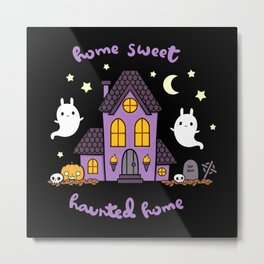 Home Sweet Haunted Home Metal Print