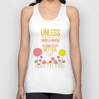 dr seuss Tank Tops featuring unless someone like you.. the lorax, dr seuss inspirational quote by studiomarshallarts