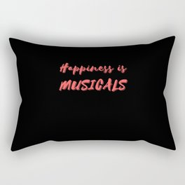 Happiness is Musicals Rectangular Pillow