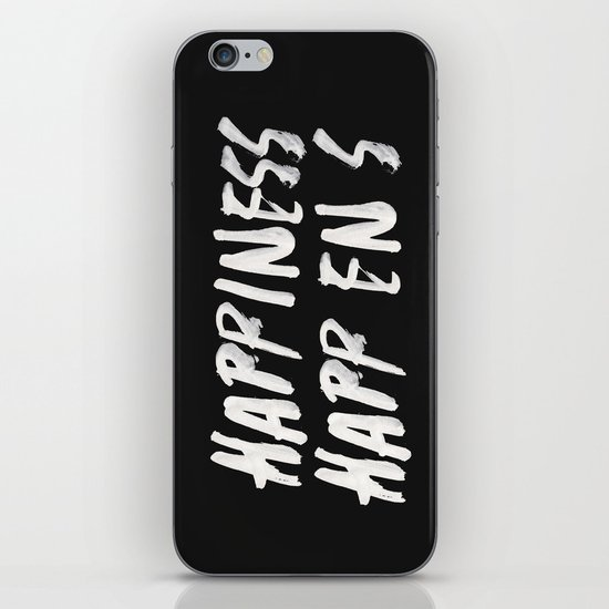 HAPPINESS HAPPENS iPhone & iPod Skin