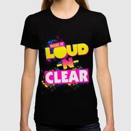 Loud-N-Clear T-shirt