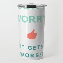 Don't Worry MFM Travel Mug