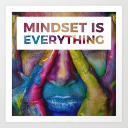 Mindset is Everything Art Print