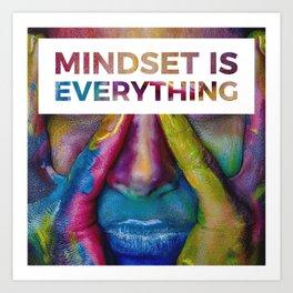 Mindset is Everything Art Print