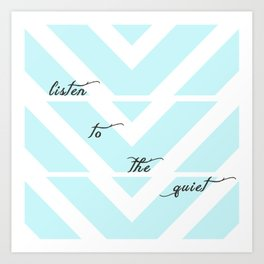 Listen to the Quiet Art Print