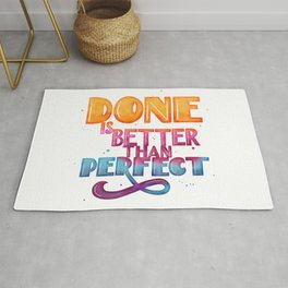 Done is Better than Perfect Rug