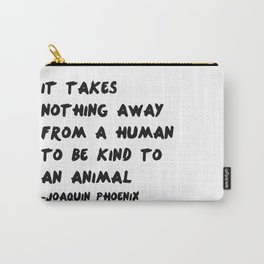 Joaquin Phoenix Vegan Quote Print Carry-All Pouch