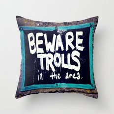 Beware Trolls Throw Pillow
