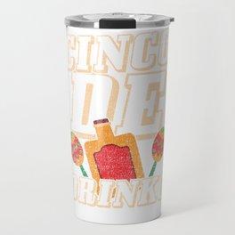 Cinco De Drinko Funny Distressed Cinco De Mayo T-Shirt Travel Mug