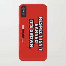 RESPECT ISN'T EARNED. IT'S GROWN. iPhone X Slim Case
