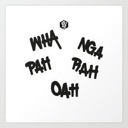 WHA NGA PAH RAH OAH Art Print