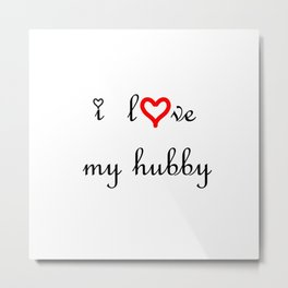 I love my hubby Metal Print