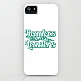 """""""Readers are Leaders"""" tee design  perfect for bookworms out there! Makes a nice gift too!  iPhone Case"""