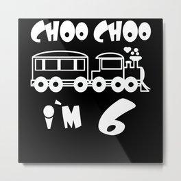 Choo Choo I'm 6 Children's Birthday Train Metal Print