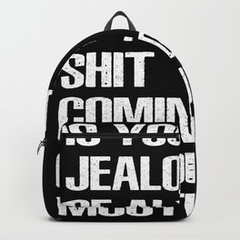 Is Your Ass Jealous Of All That Shit? Backpack
