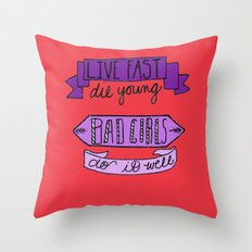 Live Fast, Die Young.. Throw Pillow