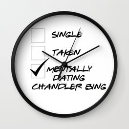 Mentally Dating Chandler Bing Wall Clock