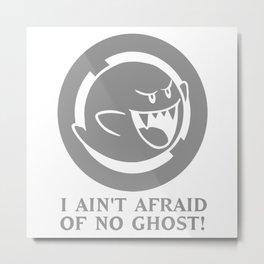 I Ain't Afraid Of No Ghost Metal Print