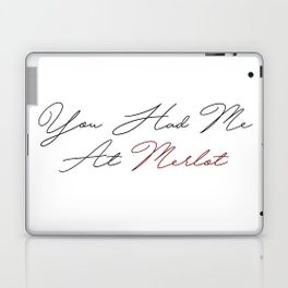 you had me at merlot Laptop & iPad Skin