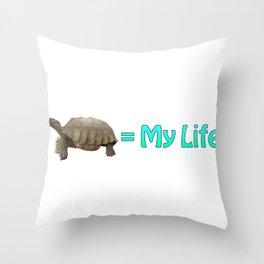 My Sulcata = My Life Throw Pillow