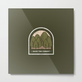 Save our planet, save the forest, go zero waste | nature lovers. Metal Print