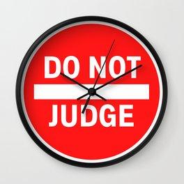 DO NOT JUDGE Motivational Art Inspirational T-Shirt Wall Clock