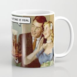 none of this is real Coffee Mug