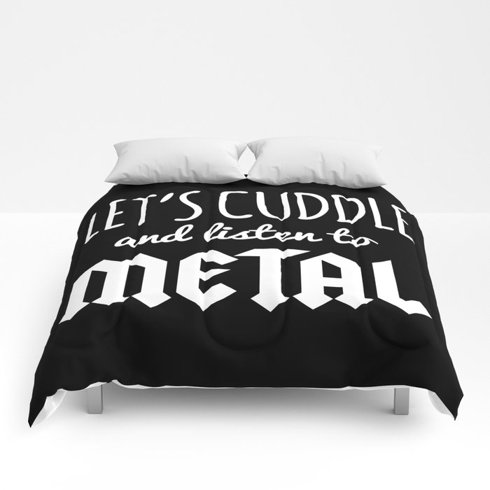Cuddle Listen To Metal Music Quote Comforters