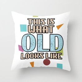 This Is What Old Looks Like Retirement Retired Oldies Grandparents Throw Pillow