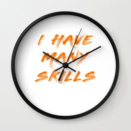 Funny Do You Have The Skills To Survive? People T-Shirt Gift Wall Clock