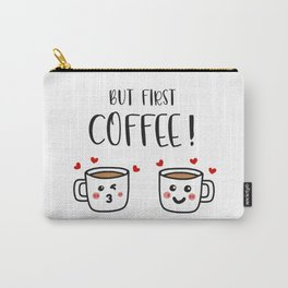 But First Coffee! Carry-All Pouch