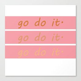 pink go do it Canvas Print