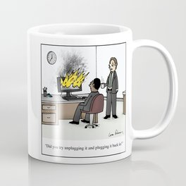 """""""Did you try unplugging it and plugging it back in?"""" Coffee Mug"""