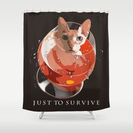 Just to survive Shower Curtain