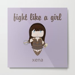 Fight Like a Girl | Xena Metal Print