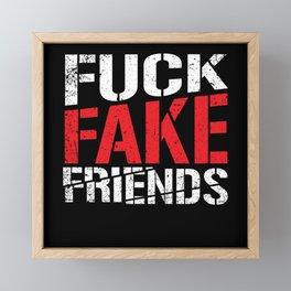 Fuck Fake Friends Framed Mini Art Print