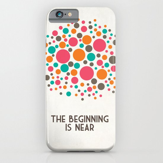 The Beginning Is Near iPhone & iPod Case