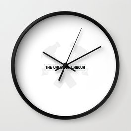 There can be no rise in the value of labour without a fall of profits Wall Clock