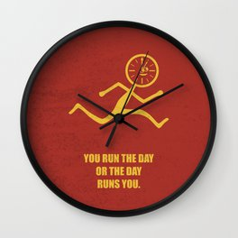 Lab No. 4 - You Run The Day Or The Day Runs You Corporate Start-up Quotes Wall Clock